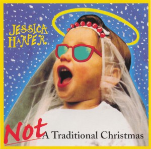 Jessica Harper - Not A Traditional Christmas